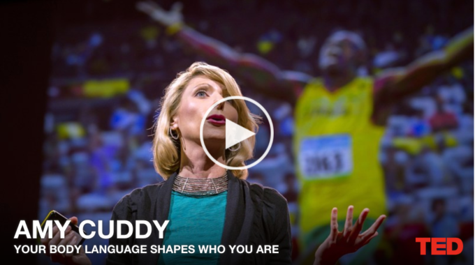 AMY CUDDY – YOUR BODY LANGUAGE SHAPES WHO YOU ARE