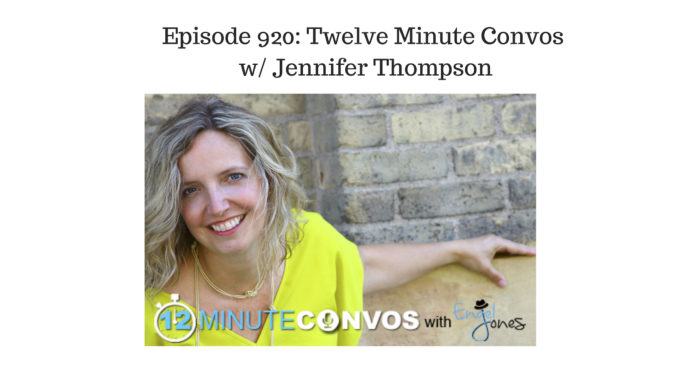 "From ""Twelve Minute Convos"" With Engel Jones –  Jennifer Thompson"