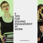 4 TIPS FOR SOLVING ENGAGEMENT AT WORK